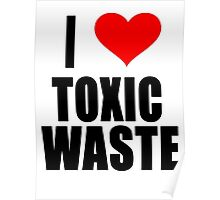 Real Genius - I Love Toxic Waste Poster