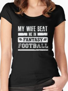 My Wife Beat Me In Fantasy Football  Women's Fitted Scoop T-Shirt