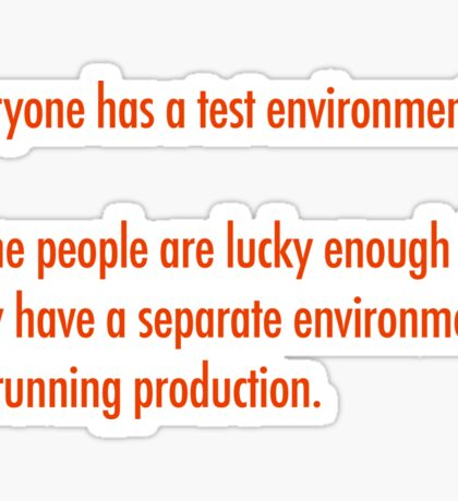 Everyone has a test environment Sticker