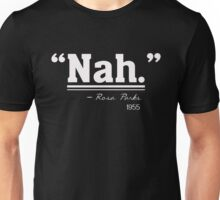 Nah Quote Rosa Parks 1955 - Civil Rights Protest Unisex T-Shirt