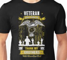 Veteran don't thank me Thank my brothers Who never come back Unisex T-Shirt