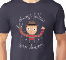 Follow Your Dreams Unisex T-Shirt