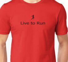 Live to Run - T-Shirt Unisex T-Shirt