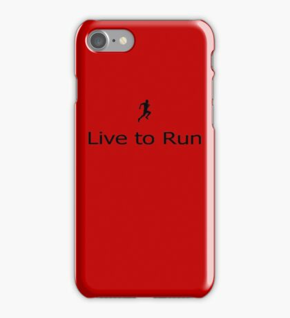 Live to Run - T-Shirt iPhone Case/Skin