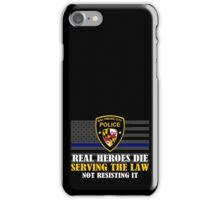 Support Police: Baltimore Cops - Real Heroes Die Serving the Law iPhone Case/Skin