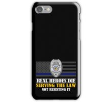 Support Police: Ferguson Cops - Real Heroes Die Serving the Law iPhone Case/Skin