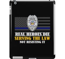Support Police: Ferguson Cops - Real Heroes Die Serving the Law iPad Case/Skin