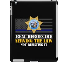Support Police: CHP - Real Heroes Die Serving The Law iPad Case/Skin