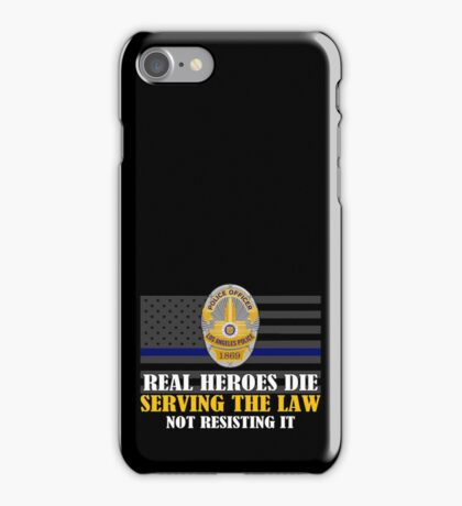 Support Police: LAPD - Real Heroes Die Serving the Law iPhone Case/Skin