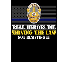 Support Police: LAPD - Real Heroes Die Serving the Law Photographic Print