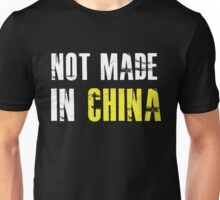 Not Made In China - Funny Humor  Unisex T-Shirt