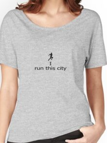 I Run This City - Running T-Shirt Women's Relaxed Fit T-Shirt