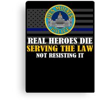 Support Police: Des Moines Cops - Real Heroes Die Serving the Law Canvas Print
