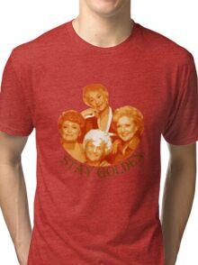 Golden Girls Stay Golden Tri-blend T-Shirt