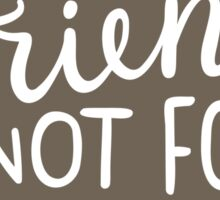 Friends not food!  Sticker