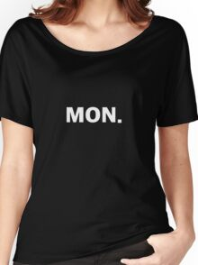 MONDAY. Women's Relaxed Fit T-Shirt