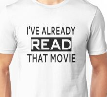 I've Already Read That Movie Unisex T-Shirt