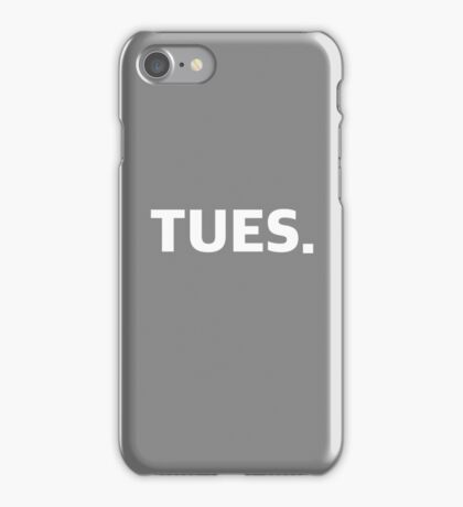 TUESDAY. iPhone Case/Skin