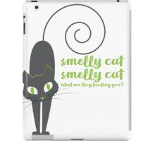 'Smelly Cat' - Friends (TV Show) - Spooky iPad Case/Skin