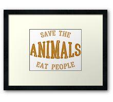 Save animals, eat people Framed Print