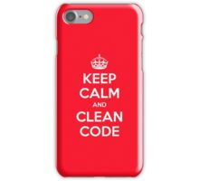 Keep calm and clean code iPhone Case/Skin
