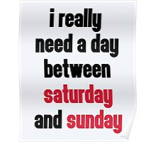 Day Saturday & Sunday Funny Quote Poster