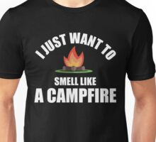 I Just Want To Smell Like A Campfire Unisex T-Shirt