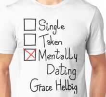 Mentally Dating Grace Helbig Unisex T-Shirt