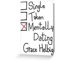 Mentally Dating Grace Helbig Greeting Card