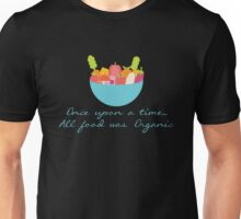 Once all food was organic - Healthy - Fruit Vegetables Unisex T-Shirt