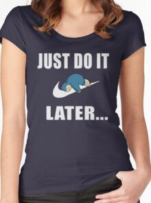 Just Do It... Later Women's Fitted Scoop T-Shirt