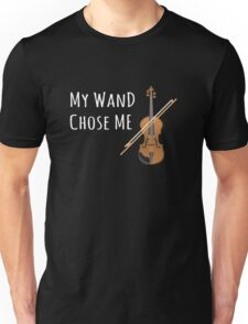 My Wand Chose Me Violinist Viola Violin Music Unisex T-Shirt
