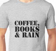 Coffee, Books & Rain Unisex T-Shirt