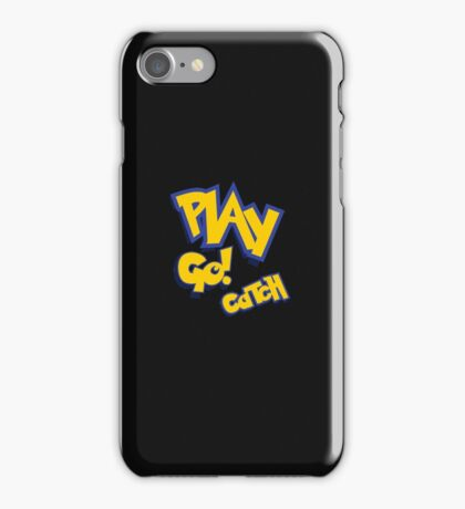 Play - Go Play - Catch Fight Walk Poke Them - Play iPhone Case/Skin