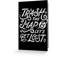 Trash the Map & Let's Get Lost - Travel Adventure Design (white) Greeting Card