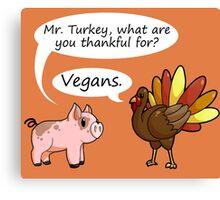 Even Turkeys are Thankful Canvas Print