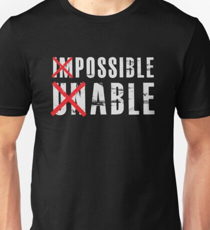Possible - Able - Motivational Inspirational Unisex T-Shirt
