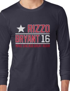 rizzo bryant make chicago great again cubs Long Sleeve T-Shirt