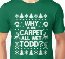 Ugly Christmas, Why Is The Carpet Unisex T-Shirt
