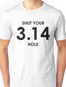 Shut Your Pi Hole Unisex T-Shirt