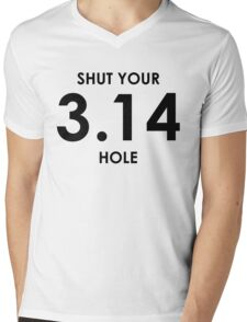 Shut Your Pi Hole Mens V-Neck T-Shirt