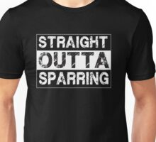 Straight Outta Sparring - MMA Boxing Martial Arts  Unisex T-Shirt
