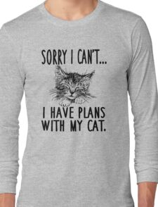 Sorry I Can't I Have Plans With My Cat Long Sleeve T-Shirt