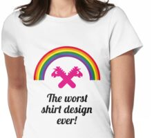 The Worst Shirt Design Ever! Womens Fitted T-Shirt