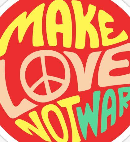Inspirational Quote. Make love not war Sticker