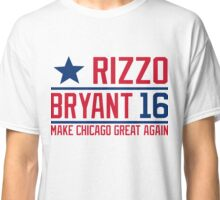 rizzo bryant make chicago great again cubs Classic T-Shirt