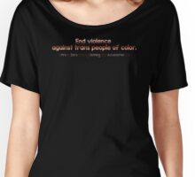 LGBT Pride End Violence Against Trans People Of Color Women's Relaxed Fit T-Shirt