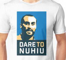 Dare To Nuhiu Unisex T-Shirt