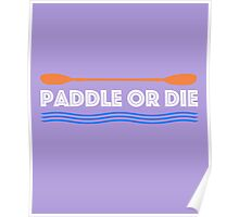 Paddle or Die Hilarious Kayaking Poster