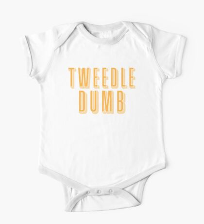 Tweedle DUMB (with a matching Tweedle dee) One Piece - Short Sleeve